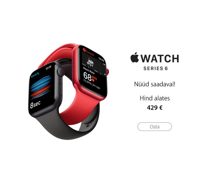 Apple Watch Series 6 - nüüd saadaval!
